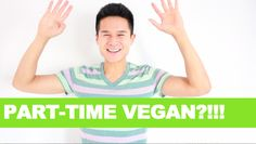 Are You a PART-TIME VEGAN? :D  Watch Video http://youtu.be/7u1SkJgds6Y