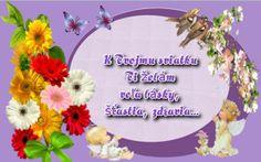 K Tvojmu sviatku Ti želám veľa lásky, šťastia, zdravia...