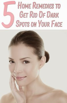 5 Home Remedies to Get Rid Of Dark Spots on Your Face For Good