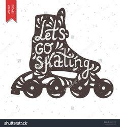 Lets Go Skating Typography Roller Skate Stock Vector (Royalty Free) 346311734 Roller Rink, Roller Derby, Roller Skating, Bullet Journal Hand Lettering, Inline Speed Skates, Quad Skates, Vie Motivation, Skate Girl, Skating Rink