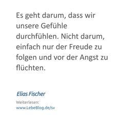 """Zitat von Elias Fischer aus dem Buch """"Selbstverwirklichung"""" - Hier mehr erfahren: http://bit.ly/2tvPeJ3 - Tags: #bewusstsein #selbstverwirklichung #selbsterkenntnis #lebenssinn #selbstfindung #zitat #sprüche #spiritualität #psychologie #Es #Gefühle #Nicht #Freude #Angst"""