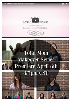 Total Mom Makeover series premiere April 6th at 8/7pm CST!