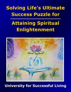 """Attaining Spiritual Enlightenment focuses on spiritual, not religious, aspects of our lives: our sense of purpose and our interaction and communication with the eternal Spirit-Self that naturally exists within each of us. This interactive """"how to guidebook"""" includes insightful self-discovery exercises that help you learn how to recognize, apply, and enjoy your spirituality and the ways in which this understanding affects all areas of your life. Spiritual Enlightenment, Spirituality, Areas Of Life, Achieve Success, Self Discovery, Relationships Love, Guide Book, Our Life, Destiny"""