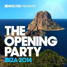 Defected Presents The Opening Party Ibiza 2014 » Minimal Freaks