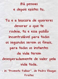 """Pedro Chagas Freitas in """"Prometo Falhar"""" Portuguese Quotes, More Than Words, Powerful Words, Picture Quotes, Bullet Journal, Thoughts, Life, Baddie, Inspire"""