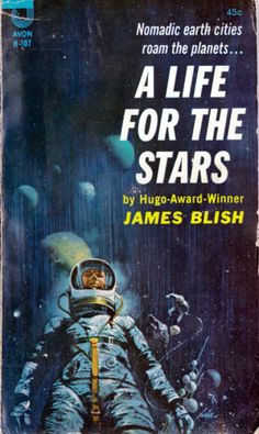 James Blish, A Life for the Stars (second book in the Cities in Flight series), cover by Paul Lehr - The earth's cities abandon the worn-out planet, hurtling off into the depths of space. Pulp Fiction Book, Fiction Stories, Science Fiction Books, Pulp Novel, Best Book Covers, Book Cover Art, Comic Book Covers, Book Art, Classic Sci Fi Books