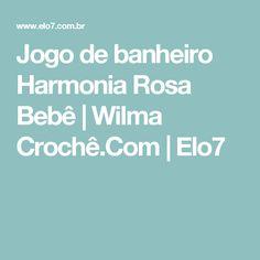 Jogo de banheiro Harmonia Rosa Bebê | Wilma Crochê.Com | Elo7