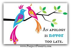 An apology is never too late.
