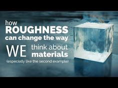 ▶ How 'Roughness' Can Change the Way We Think About Materials - YouTube