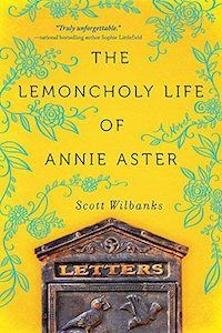 The Lemoncholy Life of Annie Aster by Scott Wilnanks is an  award-winning book worth reading next, filled with some unforgettable characters.