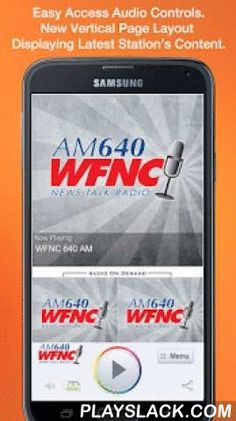 WFNC 640 AM  Android App - playslack.com , Never be without your favorite radio station. WFNC 640 AM is proud to present our OFFICIAL radio app. Listen to us at work, home or on the road. Install our app and get instant access to our unique content, features and more!- New design and interface- See current playing show and up to date station and local news on a single screen- Get notifications and single click access to any station promotions or contests- View station's YouTube channel…