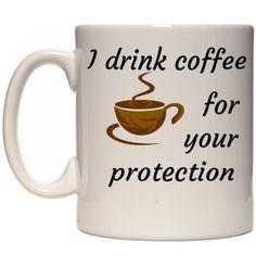 Funny Coffee mug I drink Cofee for your by ThinkOutLoudApparel, $9.99