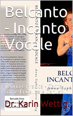 Belcanto - Incanto Vocale: Teoria e Pratica - Canta come ... https://www.amazon.com/dp/B0731NJMR8/ref=cm_sw_r_pi_dp_x_tH7szb53A8JC4