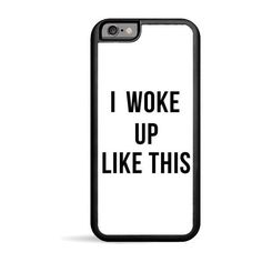 I Woke Up Phone 6 Case ($24) ❤ liked on Polyvore featuring accessories, tech accessories, phone cases, phone, cases and electronics
