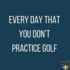 Every day that you don't practice golf is one day longer before you achieve greatness. Swing Quotes, Golf Quotes, Practice Quotes, Golf Practice, Golf Humor, How To Memorize Things, Troy, Photos, Instagram