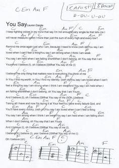 You Say (Lauren Dagel) Guitar Chord Chart - Capo Fret Guitar Chords Beginner Songs, Guitar Chords And Lyrics, Easy Guitar Songs, Guitar Chords For Songs, Uke Songs, Piano Songs, Music Guitar, Music Sheets, Sheet Music