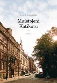 Näin tehtiin Kotikatu | Hannu Kahakorpi | teos.fi