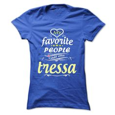 [New last name t shirt] My Favorite People Call Me tressa- T Shirt Hoodie Hoodies Year Name Birthday  Good Shirt design  My Favorite People Call Me tressa- T Shirt Hoodie Hoodies YearName Birthday  Tshirt Guys Lady Hodie  SHARE and Get Discount Today Order now before we SELL OUT  Camping hoodies year name birthday last name surname tshirt my favorite people call me t shirt hoodie hoodies