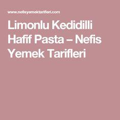 Limonlu Kedidilli Hafif Pasta – Nefis Yemek Tarifleri