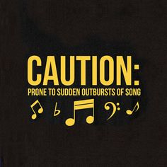 Caution: Prone To Sudden Outbursts Of Song Shirt Baker Sierra Sound Of Music, Music Is Life, My Music, Techno Music, Soul Music, Music Jokes, Music Humor, Choir Memes, Choir Quotes
