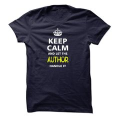 """[Cool tshirt names] keep calm and let the AUTHOR handle it  Shirts This Month  """" keep calm and let the AUTHOR handle it"""" shirt is MUST have. Show it off proudly with this tee!  Tshirt Guys Lady Hodie  SHARE and Get Discount Today Order now before we SELL OUT  Camping a baseball umpire shirts a doctor thing you wouldnt understand tshirt hoodie hoodies year name birthday calm and let abbey handle it child abuse awareness month keep calm and let the author handle"""