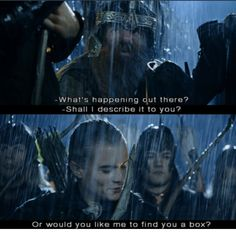 """Legolas and Gimli: """"Shall I describe it to you? Or would you like me to find you a box?"""""""