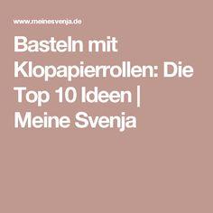 Basteln mit Klopapierrollen: Die Top 10 Ideen | Meine Svenja
