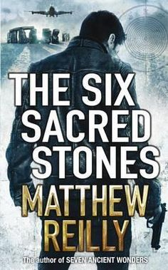The Six Sacred Stones, by Matthew Reilly.