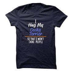 I hug my CESKY TERRIER so that I wont choke people - #girl tee #tee style. THE BEST => https://www.sunfrog.com/Pets/I-hug-my-CESKY-TERRIER-so-that-I-wont-choke-people-18930620-Guys.html?68278