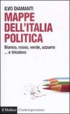 Prezzi e Sconti: #Mappe dellitalia politica ilvo diamanti  ad Euro 14.02 in #Il mulino #Media libri politica attualita