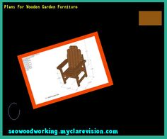 Plans For Wooden Garden Furniture 182129 - Woodworking Plans and Projects!