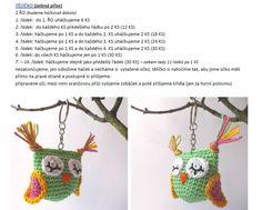 sovička | Návody na háčkované hračky Bellisima, Origami, Crochet Hats, Christmas Ornaments, Holiday Decor, Crochet Animal Amigurumi, Knitting Hats, Christmas Jewelry, Origami Paper