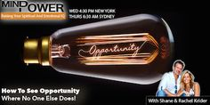 Shane Krider's Mind Power podcast - How to see opportunity where no one else does.   Can you train yourself to see opportunity? Absolutely!  http://www.borntoprosper.com/see-opportunity/