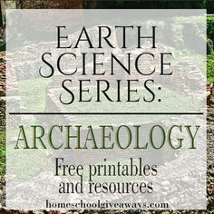 Earth Science Series: Archaeology! FREE Printables and Resources