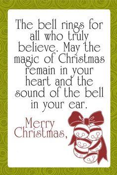 "Polar Express ""Sleigh Bell"" printable tags Wonderful message for Christmas cards just glue tag into card Noel Christmas, Merry Little Christmas, Christmas Quotes, Christmas Pictures, All Things Christmas, Winter Christmas, Christmas Cards, Christmas Ideas, Christmas Neighbor"