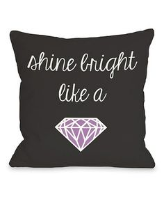 Take a look at this 'Shine Bright' Throw Pillow by OneBellaCasa on #zulily today!