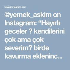 """@yemek_askim on Instagram: """"Hayırlı geceler 😊 kendilerini çok ama çok severim😋 birde kavurma eklenince aman Allah'ım muhteşem bir tat çıktı ortaya bayıldık 😍 en kısa…"""" • Instagram"""