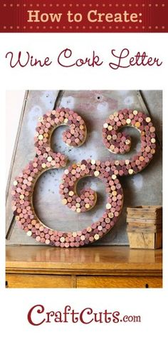 Use recycled wine corks to create this gorgeous cork letter