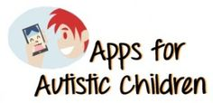 Apps for Autistic Children    like this pin? you'll love my business --->www.myscpays.com