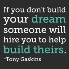 If You Dont Build Your Dream Someone Will Hire You To Help Build Theirs. Tony Gaskins Live Your Life With Passion! Like tag comment and follow thanks! Live your life the way you want to live it. If you are in a situation that makes you unhappy like your job friends gf/bf living situation etc. Dont be afraid of change you will be glad you did it in the end. Be happy in your one life you have! #wealth #wellness #entreprenuer #reality #success #dreams #fitness #goals #health #jeunesse…