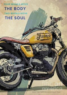 Triumph Bonneville Artwork,motorcycle Quote,four Wheels Move The Body,two Wheels Move The Soul. Metal Print by Drawspots Illustrations Motorcycle Wheels, Scrambler Motorcycle, Motorcycle Art, Triumph Motorcycles, Vintage Motorcycles, Triumph Bonneville T120, Motos Vintage, Hand Drawing Reference, Buy Classic Cars