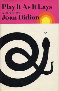 Joan Didion Play it As it Lays