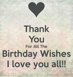 Thanking for birthday wishes reply birthday thank you quotes who greeted me on my bday with Images.Thanks messages and quotes for wishing on your special day.You can send it to your friends, family, teachers, well wishers. Birthday Wishes For Self, Birthday Wishes Reply, Thank You Messages For Birthday, Happy Birthday Wishes Friendship, Happy Birthday 1, Happy Birthday To Me Quotes, Best Birthday Wishes Quotes, Birthday Girl Quotes, Birthday Thanks