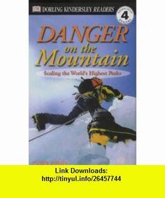 Dk Readers 4 Danger on the Mountain (Dk Readers Level 4) (9780751329131) Andrew Donkin , ISBN-10: 0751329134  , ISBN-13: 978-0751329131 ,  , tutorials , pdf , ebook , torrent , downloads , rapidshare , filesonic , hotfile , megaupload , fileserve
