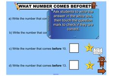 "A fun  IWB lesson to help students recall what number comes before a given number. Starts by identifying ""before"" on number lines, then asks students to select the correct  number, followed by multiple choice questions and ending with students writing the number that comes before.  http://interactivelessons.com.au/ http://schools.interactivelessons.com.au/"