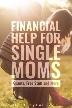 Financial Help for Single Moms: Grants, Free Stuff and More #DontPayFull