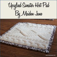 Upcycled Knit Sweater Hot Pad or Trivet DIY | Maiden Jane