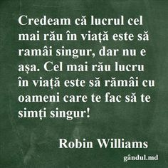 An Nou Fericit, Robin Williams, Heart And Mind, Great Photos, Beautiful Words, Real Life, Religion, Mindfulness, Inspirational Quotes