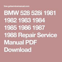 BMW 528 528i 1981 1982 1983 1984 1985 1986 1987 1988 Repair Service Manual PDF Download