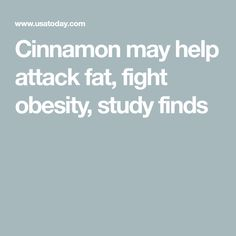 Cinnamon may help attack fat, fight obesity, study finds